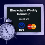 blockchain weekly roundup week 29