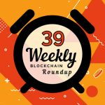 weekly blockchain roundup week 39